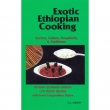 Exotic Ethiopian Cooking (Society, Culture, Hospitality & Traditions) REVISED EXTENDED EDITION 178 TESTED RECIPES with Food Composition Tables