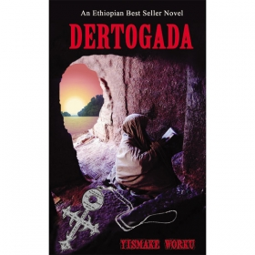 DERTOGADA (An Ethiopian Best Seller Novel )